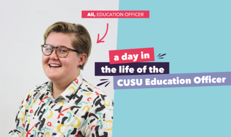 A day in the life of the CUSU Education Officer
