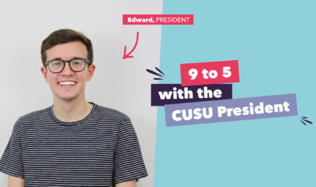 9 to 5 with the CUSU President