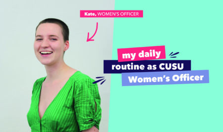 My daily routine as CUSU Women's Officer