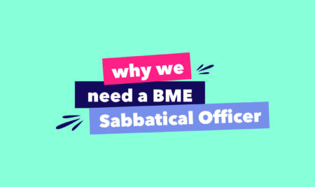 Why we need a BME Sabbatical Officer