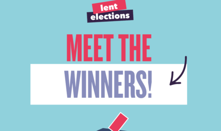 Lent Elections: Meet the winners!
