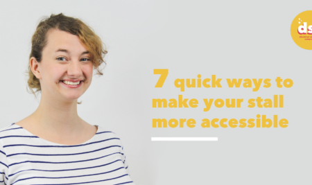 7 quick ways to make your Freshers' stall more accessible!